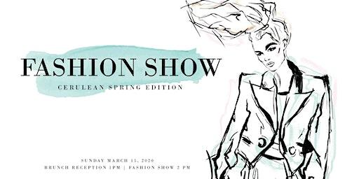 Fashion Show : Cerulean Spring Edition