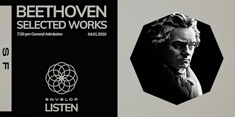 Beethoven - Selected Works : LISTEN (7:30 pm GA) tickets