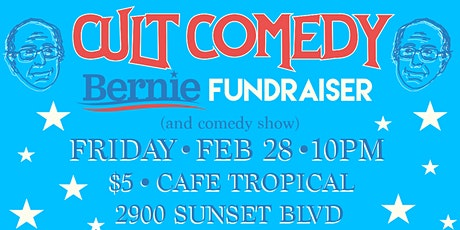 Cult Comedy | Bernie Sanders Fundrasier & Stand-Up Show tickets