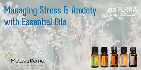 Managing Stress & Anxiety with Essential Oils tickets