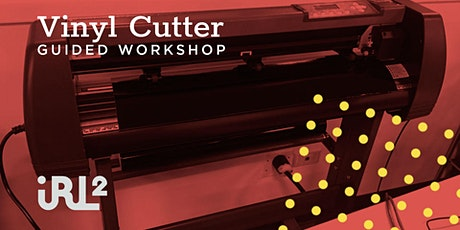 Vinyl Cutting Guided Workshop tickets