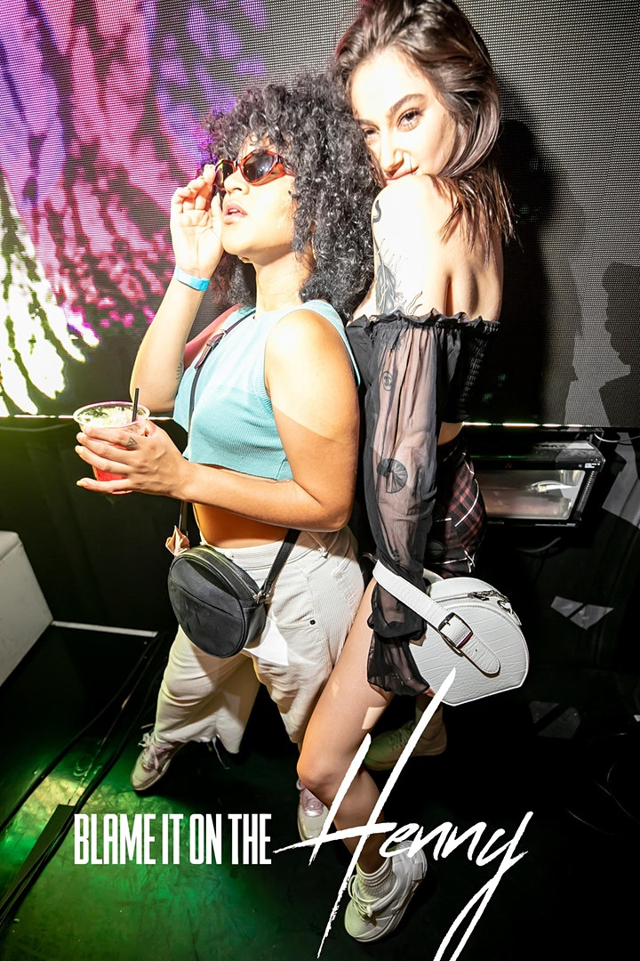 Blame It On The Henny - A  Turnt Up Hip Hop And R&B Party image
