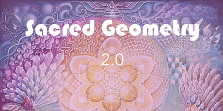 Sacred Geometry 2.0 tickets