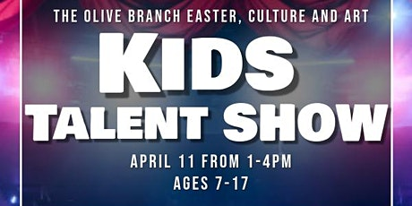 The Olive Branch Easter, Culture and Art Kid's Talent Show tickets