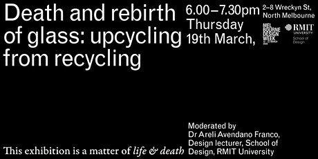 Life & Death: Death And Rebirth Of Glass: Upcycling From Recycling tickets