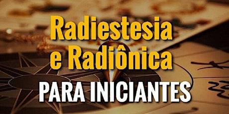 Aula Avulsa do Curso Radiestesia e Radiônica Para Iniciantes – Módulo 1 ingressos