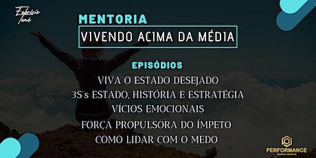 Mentoria Vivendo Acima da Média | 5 Episódios ingressos