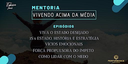 Mentoria Vivendo Acima da Média   5 Episódios