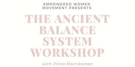 The Ancient Balance System Workshop tickets