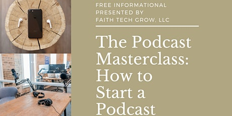 The Podcast Masterclass: How to Start a Podcast  tickets