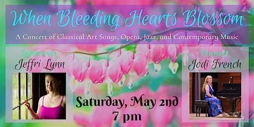 When Bleeding Hearts Blossom - Soprano Jeffri Lynn & Pianist Jodi French