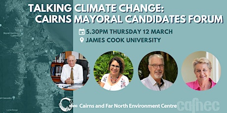 Climate Change: Cairns Mayoral Candidates Forum tickets