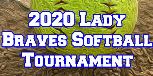 Lady Braves 2020 Softball Tournament