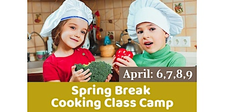 PUBLIC EVENT: Spring break cooking classes Camp (04-06-2020 starts at 2:00 PM) tickets