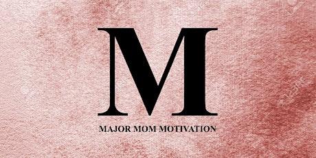 Major Mom Motivation Launch Dinner tickets