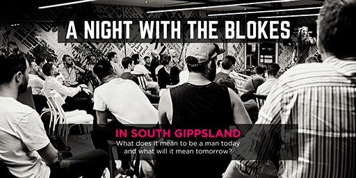 Tomorrow Man - A Night With The Blokes in South Gippsland
