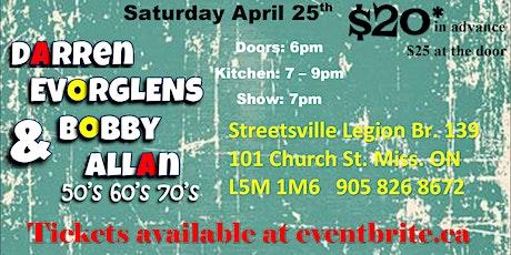 Darren Evorglens and Bobby Allan at the Streetsville Legion tickets