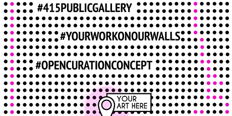 POSTPONED - (415) Public Gallery - Youth-led Workshop, Exhibition Opening tickets