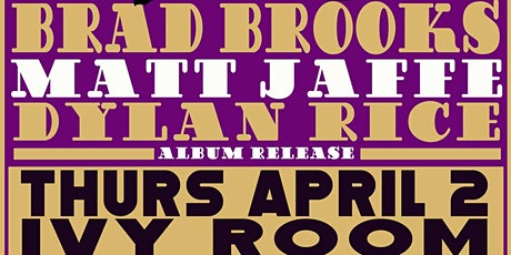 Brad Brooks, Matt Jaffe, Dylan Rice and Band (Album Release) tickets