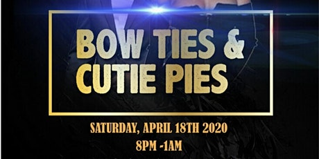 AL- Karim Temple #242 Presents Bow Ties & Cutie Pies 10 Anniversary Ed. tickets