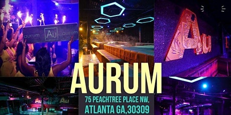 Atlanta's #1 Saturday Party |AURUM LOUNGE (STATIC SATURDAY'S) RSVP + TABLES tickets