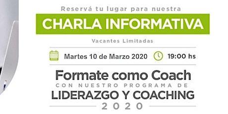 Charla Informativa: Programa de Liderazgo y Coaching 10 de Marzo 19 hs entradas