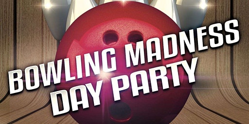 BOWLING MADNESS ● Day Party