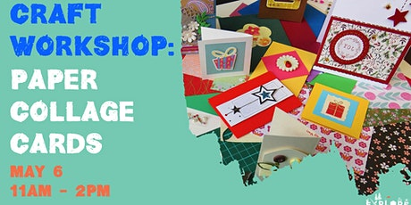 Craft Workshop 3 - Paper Collage Cards tickets