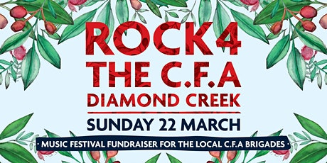 Rock 4 The CFA  Diamond Creek ~ Music Festival Fundraiser tickets