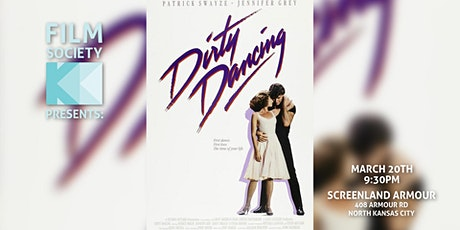DIRTY DANCING - Screenland Armour - Mar 20 - 930PM tickets