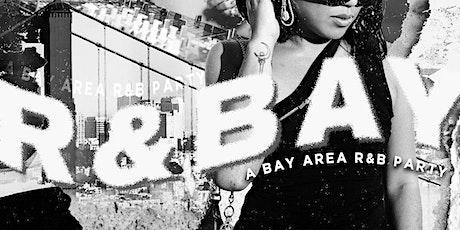 R&BAY: A Bay Area Rn'B Party tickets