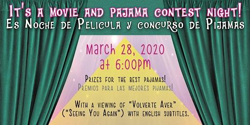 MOVIE AND PAJAMA CONTEST NIGHT/ NOCHE DE PELICULA Y CONCURSO DE PIJAMAS