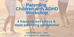 Parenting Children with ADHD Workshop - NOW AN ONLINE...