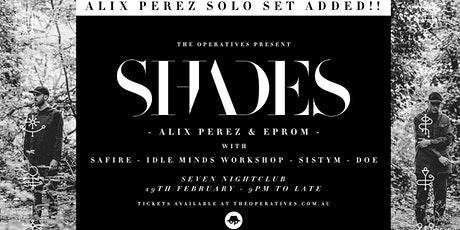 The Operatives present Shades + Alix Perez Solo Set tickets