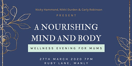 A Nourishing Mind and Body Wellness Evening for Mums tickets