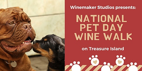 National Pet Day Wine Walk on Treasure Island tickets