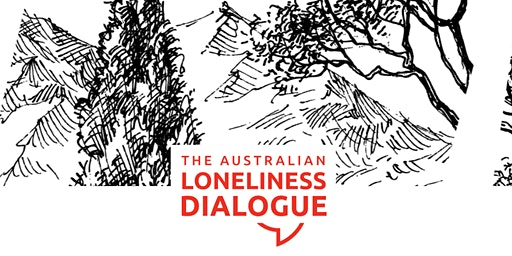 The Australian Loneliness Dialogue 2020