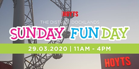 Sunday Fun Day HOYTS The District Docklands tickets