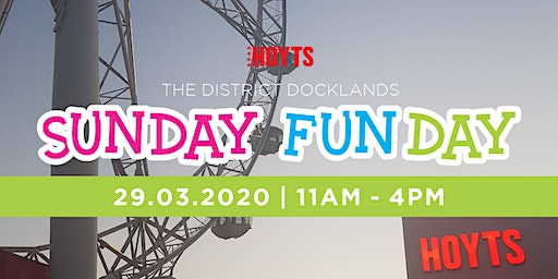 Sunday Fun Day HOYTS The District Docklands