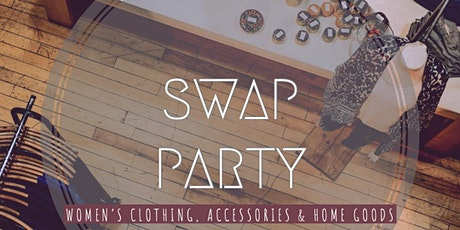 Swap Party: Women's Clothing & Accessories tickets