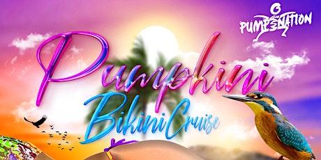 PUMP-KINI - THE BIKINI CRUISE tickets