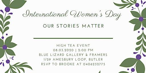 Our Stories Matter  - International Women's day