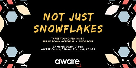 [POSTPONED] Not Just Snowflakes: Young Feminists Break Down Activism in SG tickets