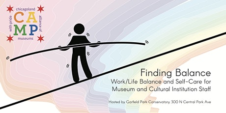 CAMP Presents: Finding Balance & Self-Care for Museum Professionals tickets