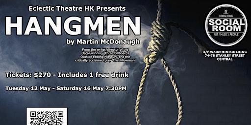 "Eclectic Theatre HK presents ""Hangmen"" by Martin McDonagh"