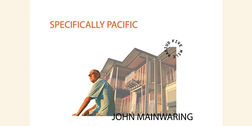 JOHN MAINWARING presents SPECIFICALLY PACIFIC