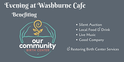 Evening at Washburne Cafe Benefiting Our Community Birth Center