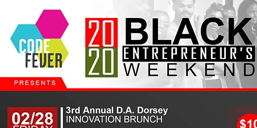 3rd Annual D.A. Dorsey Black Entrepreneurship Weekend FREE with RSVP