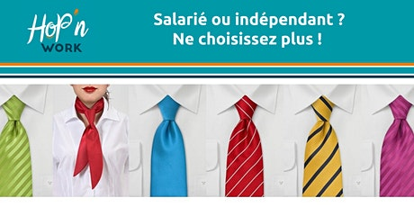 Salarié ou indépendant ? ne choisissez plus ! soyez les 2 billets