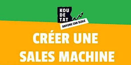 """Koudetat """"Anyone can Scale"""" : Chap 2 - Ep8 (Créer une sales machine) billets"""